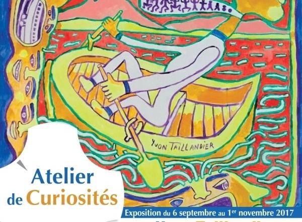 Exposition «Atelier de curiosités» d'Yvon Taillandier du 6 septembre au 1er novembre 2017