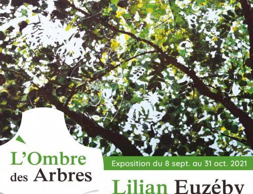 """Exposition """"L'Ombre des Arbres"""" de Lilian Euzéby du 8 septembre au 31 octobre 2021"""