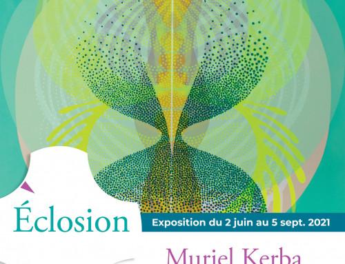 """Exposition """"Eclosion"""" de Muriel Kerba du 2 juin au 5 septembre  2021"""
